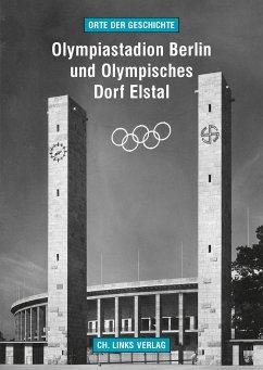 Olympiastadion Berlin und Olympisches Dorf Elstal - Kaule, Martin