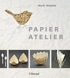 Papier-Atelier - Maehrle, Marlis