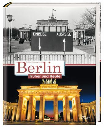 Berlin Früher Heute