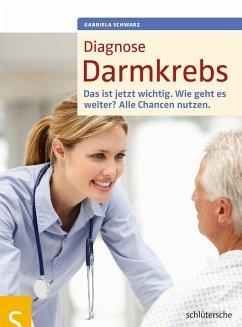 Diagnose Darmkrebs (eBook, PDF) - Schwarz, Gabriela