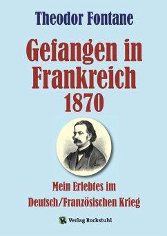 Gefangen in Frankreich 1870 (eBook, ePUB) - Fontane, Theodor