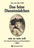 Das feine Dienstmädchen wie es sein soll. 1892 (eBook, ePUB)
