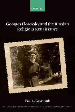 Georges Florovsky and the Russian Religious Renaissance (eBook, PDF) - Gavrilyuk, Paul L.