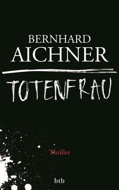 Totenfrau / Totenfrau-Trilogie Bd.1 (eBook, ePUB) - Aichner, Bernhard