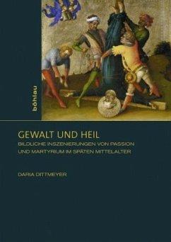 Gewalt und Heil - Dittmeyer, Daria