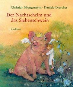 Der Nachtschelm und das Siebenschwein - Morgenstern, Christian