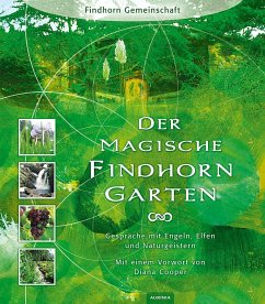 Der magische Findhorn-Garten - Caddy, Eileen; Caddy, Peter; Maclean, Dorothy; Crombie, Robert Ogilvie; Spangler, David