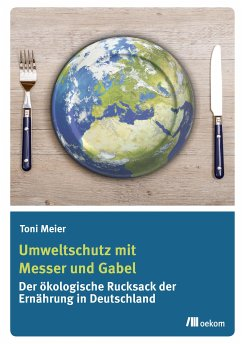 Umweltschutz mit Messer und Gabel (eBook, PDF) - Meier, Toni