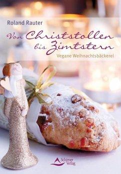 Von Christstollen bis Zimtstern (eBook, ePUB) - Rauter, Roland