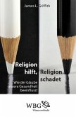 Religion hilft, Religion schadet (eBook, PDF)