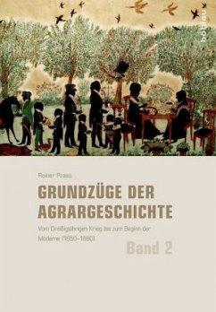 Grundzüge der Agrargeschichte Band 2 - Prass, Reiner