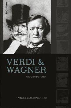 Verdi und Wagner