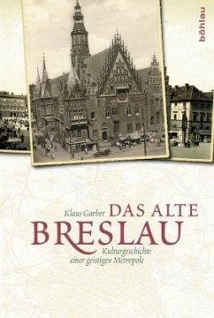Das alte Breslau - Garber, Klaus