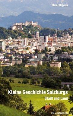 Kleine Geschichte Salzburgs - Dopsch, Heinz