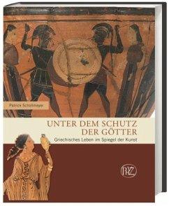Unter dem Schutz der Götter - Schollmeyer, Patrick
