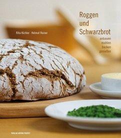 Roggen und Schwarzbrot - Kichler, Rita; Reiner, Helmut