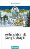 Weihnachten mit König Ludwig II.
