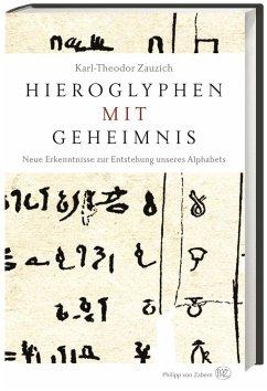 Hieroglyphen mit Geheimnis - Zauzich, Karl-Theodor