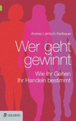 Wer geht, gewinnt - Latritsch-Karlbauer, Andrea