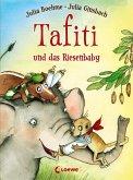 Tafiti und das Riesenbaby / Tafiti Bd.3