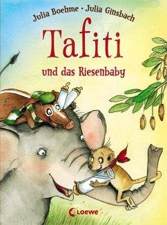 Tafiti und das Riesenbaby / Tafiti Bd.3 - Boehme, Julia