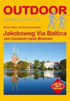 Jakobsweg Via Baltica - Simon, Martin; Johannßen, Gisela
