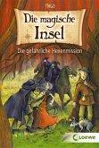 Die gefährliche Hexenmission / Die magische Insel Bd.5