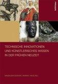 Technische Innovationen und künstlerisches Wissen in der Frühen Neuzeit