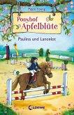 Paulina und Lancelot / Ponyhof Apfelblüte Bd.2