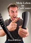 Mein Leben im CallCenter (eBook, ePUB)