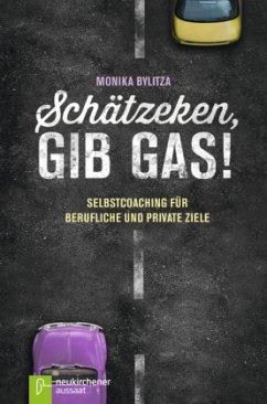 Schätzeken, gib Gas! - Bylitza, Monika
