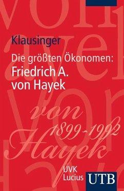 Die gro?ten Okonomen: Friedrich A. von Hayek