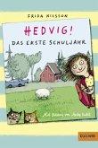 Das erste Schuljahr / Hedvig! Bd.1