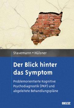 Der Blick hinter das Symptom - Stavemann, Harlich H.; Hülsner, Yvonne