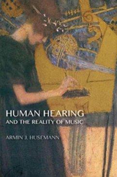 Human Hearing and the Reality of Music - Husemann, Armin J.