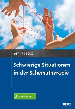 Schwierige Situationen in der Schematherapie - Zens, Christine; Jacob, Gitta