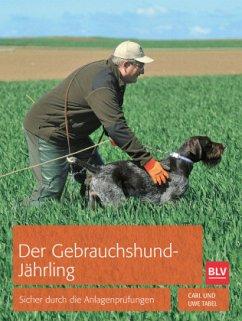 Der Gebrauchshund-Jährling - Tabel, Carl; Tabel, Uwe