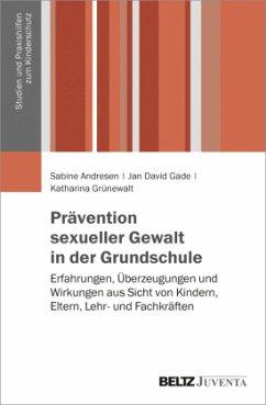 Prävention sexueller Gewalt in der Grundschule - Andresen, Sabine; Gade, Jan David; Grünewalt, Katharina