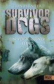 Ein verborgener Feind / Survivor Dogs Bd.2