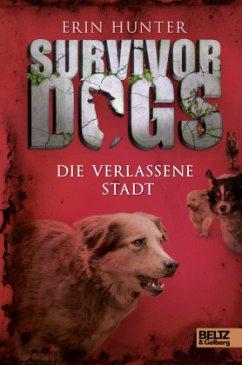 Die verlassene Stadt / Survivor Dogs Bd.1 - Hunter, Erin