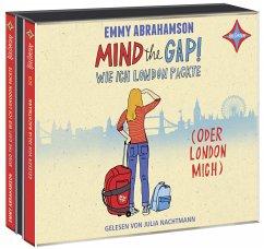 Mind the Gap! Wie ich London packte (oder London mich) / London-Trilogie Bd.1 (3 Audio-CDs) - Abrahamson, Emmy