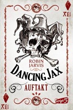 Auftakt / Dancing Jax Bd.1 - Jarvis, Robin