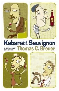 Kabarett Sauvignon (eBook, ePUB) - Breuer, Thomas C.