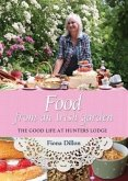 Food from an Irish Garden: The Good Life at Hunters Lodge