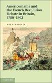 Americomania and the French Revolution Debate in Britain, 1789-1802 (eBook, PDF)