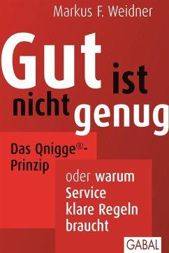 Gut ist nicht genug (eBook, PDF) - Weidner, Markus F.