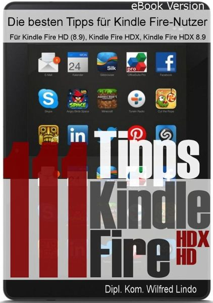 111 tipps zum kindle fire hd hdx ebook epub von wilfred lindo. Black Bedroom Furniture Sets. Home Design Ideas