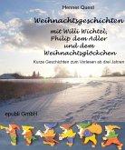 Weihnachtsgeschichten mit Willi Wichtel, Philip dem Adler und dem Weihnachtsglöckchen (eBook, ePUB)