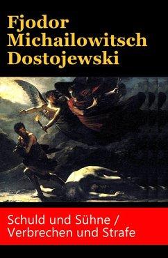 Schuld und Sühne / Verbrechen und Strafe (eBook, ePUB) - Dostojewski, Fjodor Michailowitsch