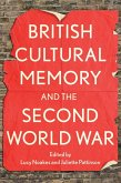 British Cultural Memory and the Second World War (eBook, PDF)